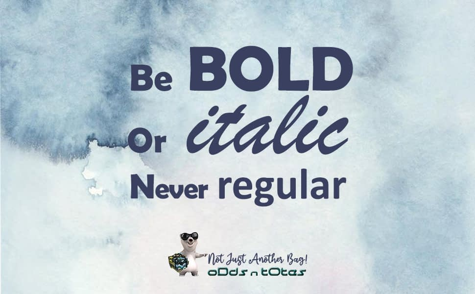 be bold with ODDS N TOTES